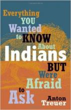 Everything You Always wanted To Know About Indians But Were Afraid To Ask