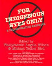 Cover jacket for For Indigenous Eyes Only: A Decolonization Handbook