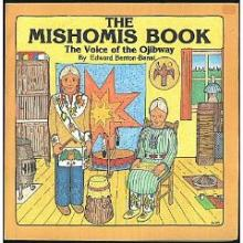 Mishomis Book: Voice of the Ojibway